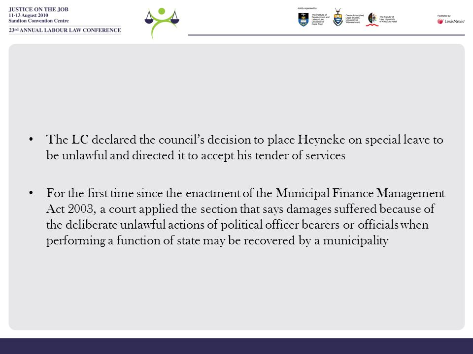 The LC declared the council's decision to place Heyneke on special leave to be unlawful and directed it to accept his tender of services