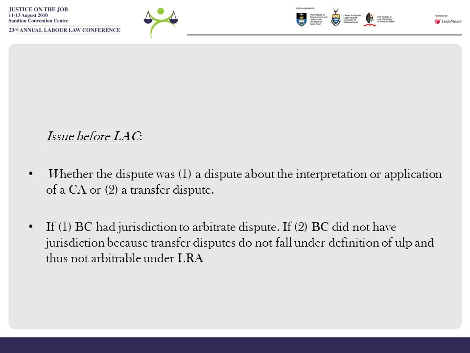 Issue before LAC: Whether the dispute was (1) a dispute about the interpretation or application of a CA or (2) a transfer dispute.