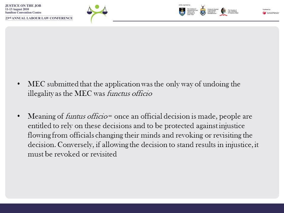 MEC submitted that the application was the only way of undoing the illegality as the MEC was functus officio