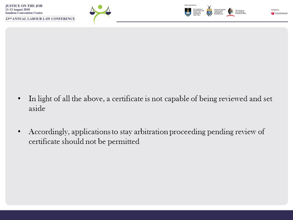 In light of all the above, a certificate is not capable of being reviewed and set aside