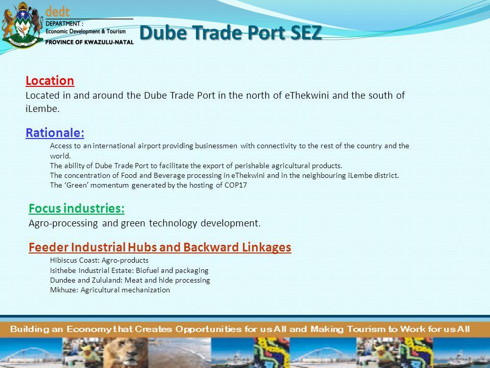 Dube Trade Port SEZ Location Rationale: Focus industries: