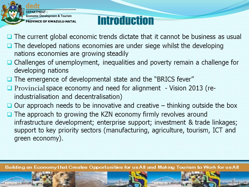 Introduction The current global economic trends dictate that it cannot be business as usual.