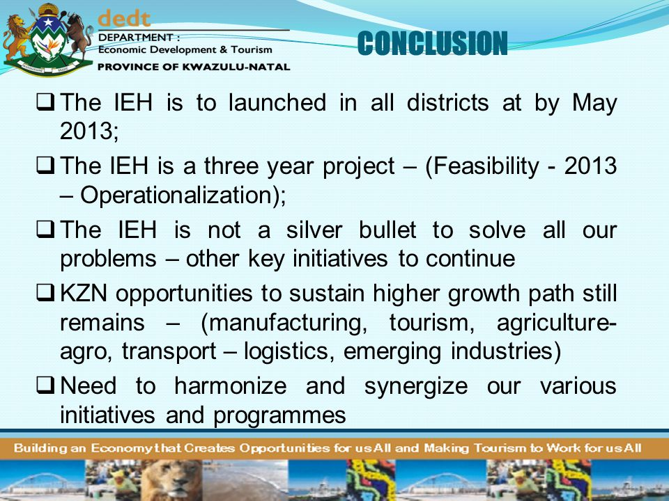CONCLUSION The IEH is to launched in all districts at by May 2013;