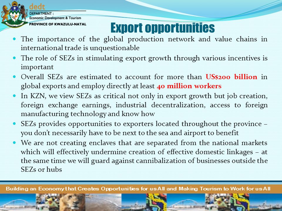 Export opportunities The importance of the global production network and value chains in international trade is unquestionable.