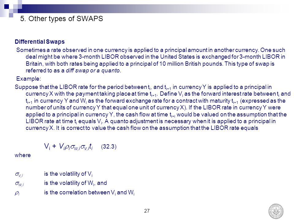 5. Other types of SWAPS v,i is the volatility of Vi