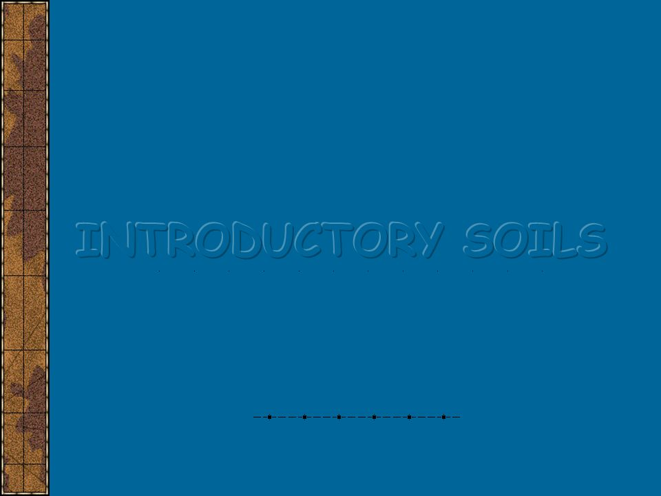 INTRODUCTORY SOILS