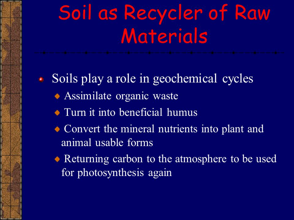 Soil as Recycler of Raw Materials