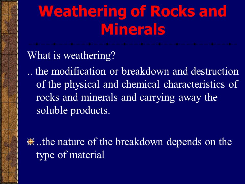 Weathering of Rocks and Minerals