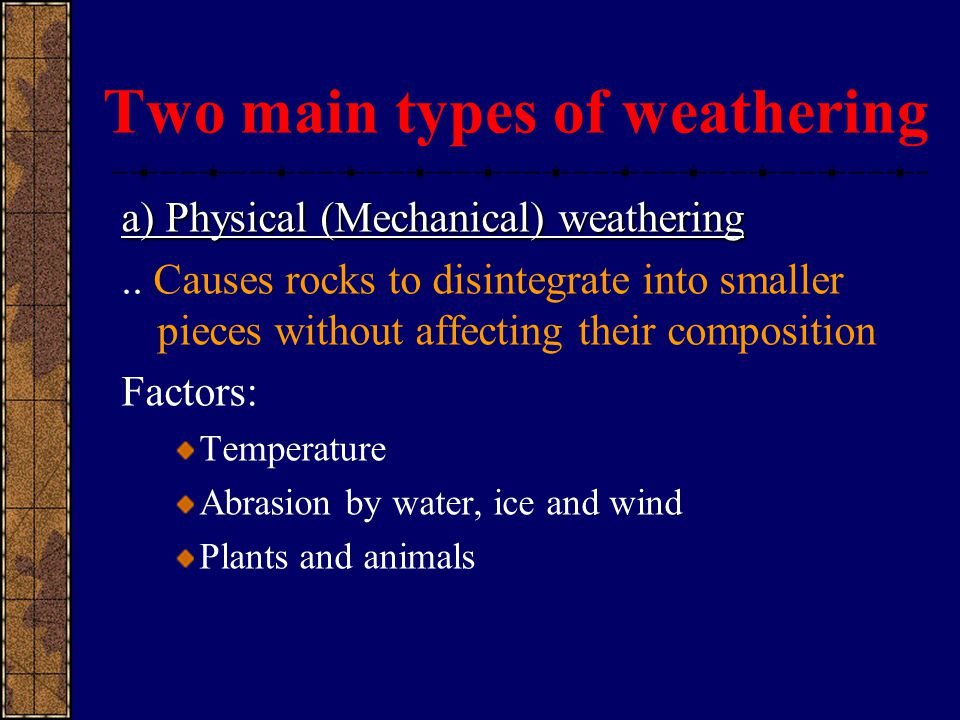 Two main types of weathering