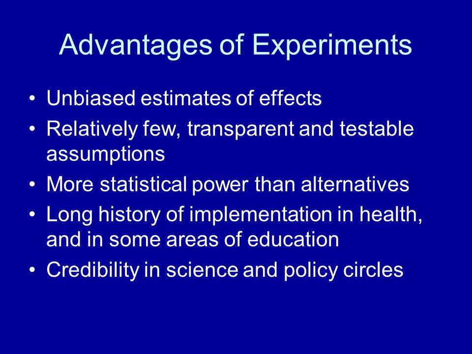 Advantages of Experiments