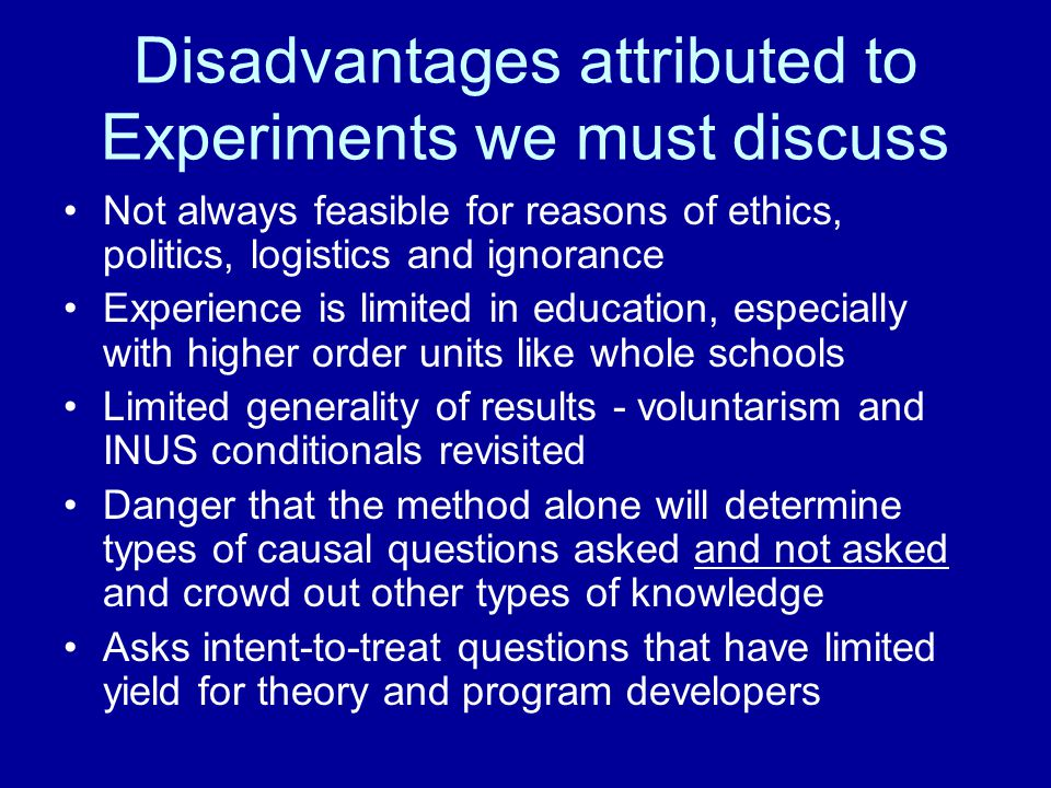 Disadvantages attributed to Experiments we must discuss