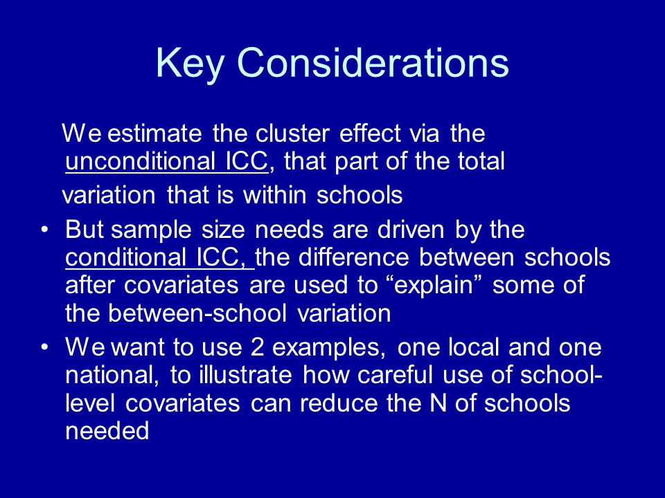 Key Considerations We estimate the cluster effect via the unconditional ICC, that part of the total.