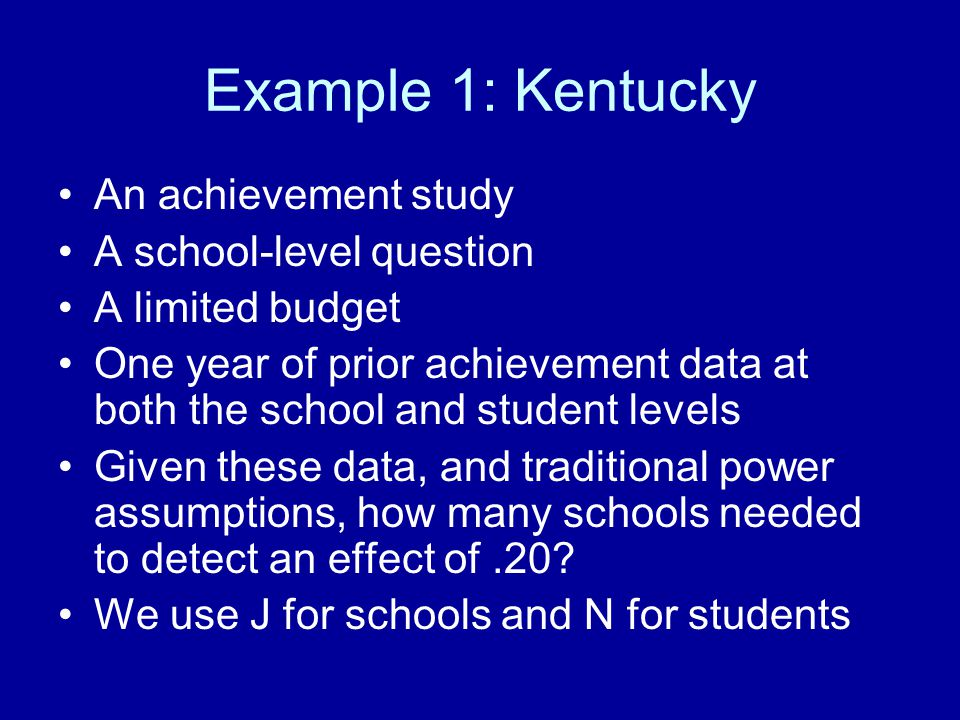 Example 1: Kentucky An achievement study A school-level question