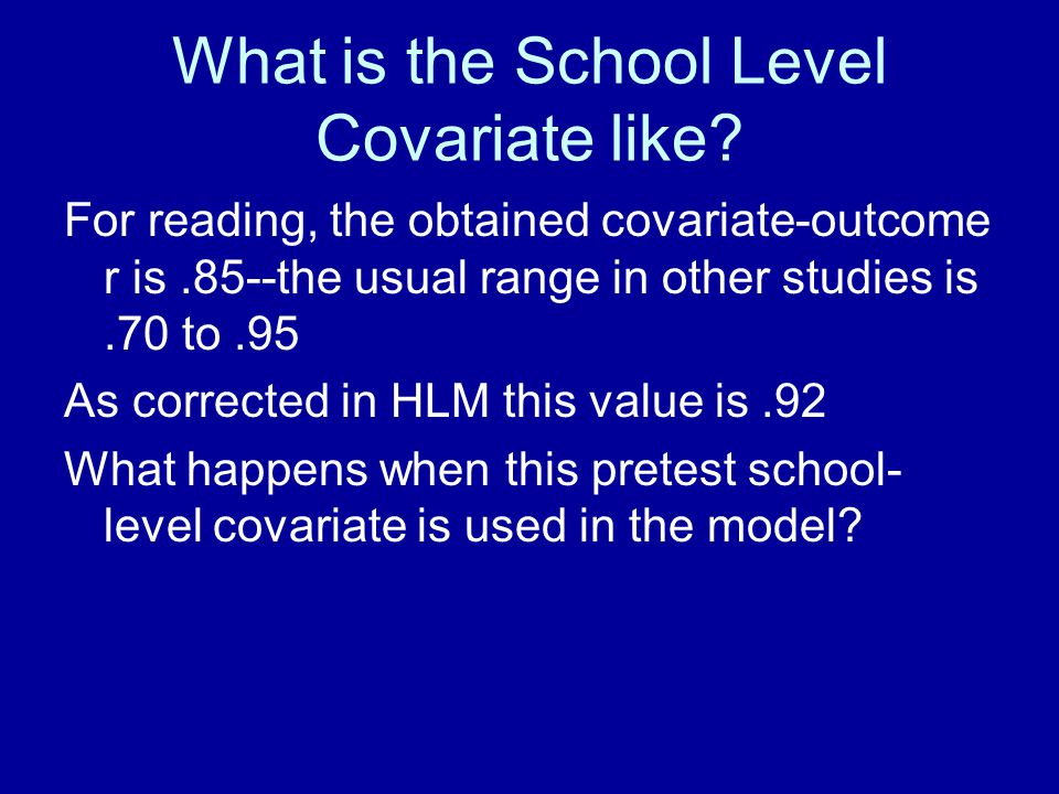What is the School Level Covariate like