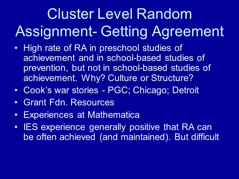 Cluster Level Random Assignment- Getting Agreement