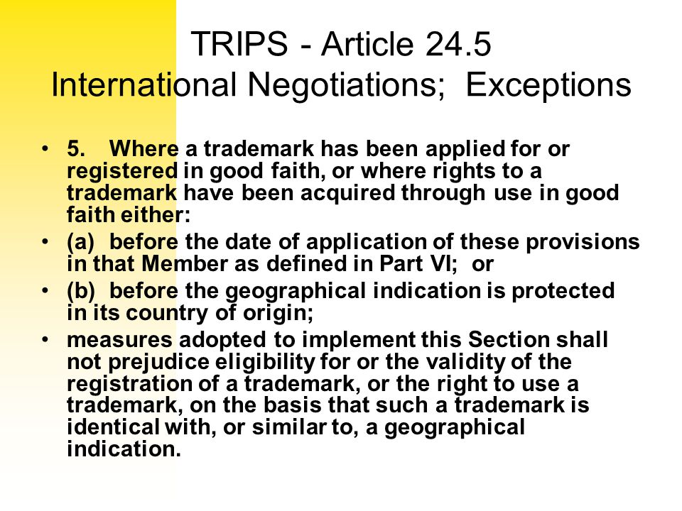 TRIPS - Article 24.5 International Negotiations; Exceptions
