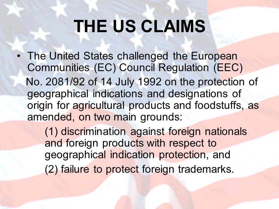 THE US CLAIMS The United States challenged the European Communities (EC) Council Regulation (EEC)