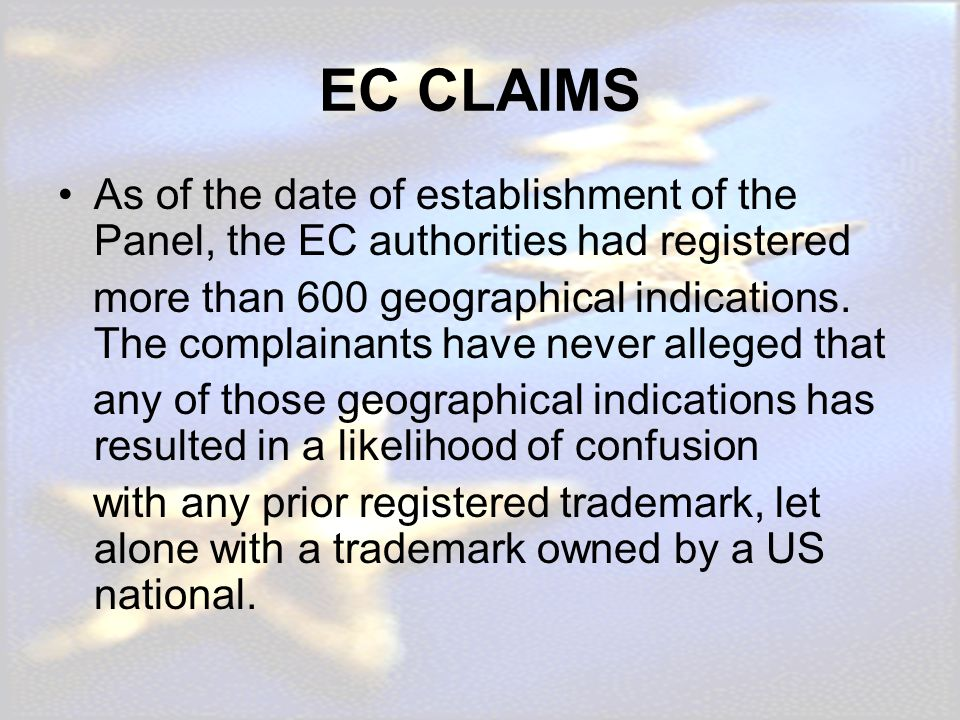 EC CLAIMS As of the date of establishment of the Panel, the EC authorities had registered.