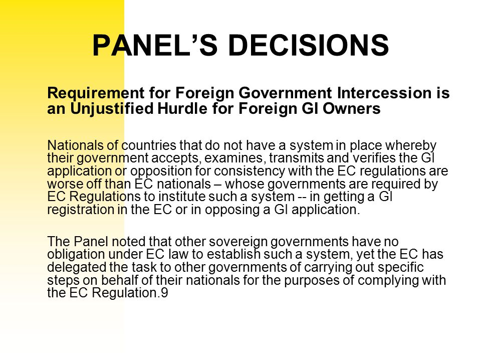 PANEL'S DECISIONS Requirement for Foreign Government Intercession is an Unjustified Hurdle for Foreign GI Owners.