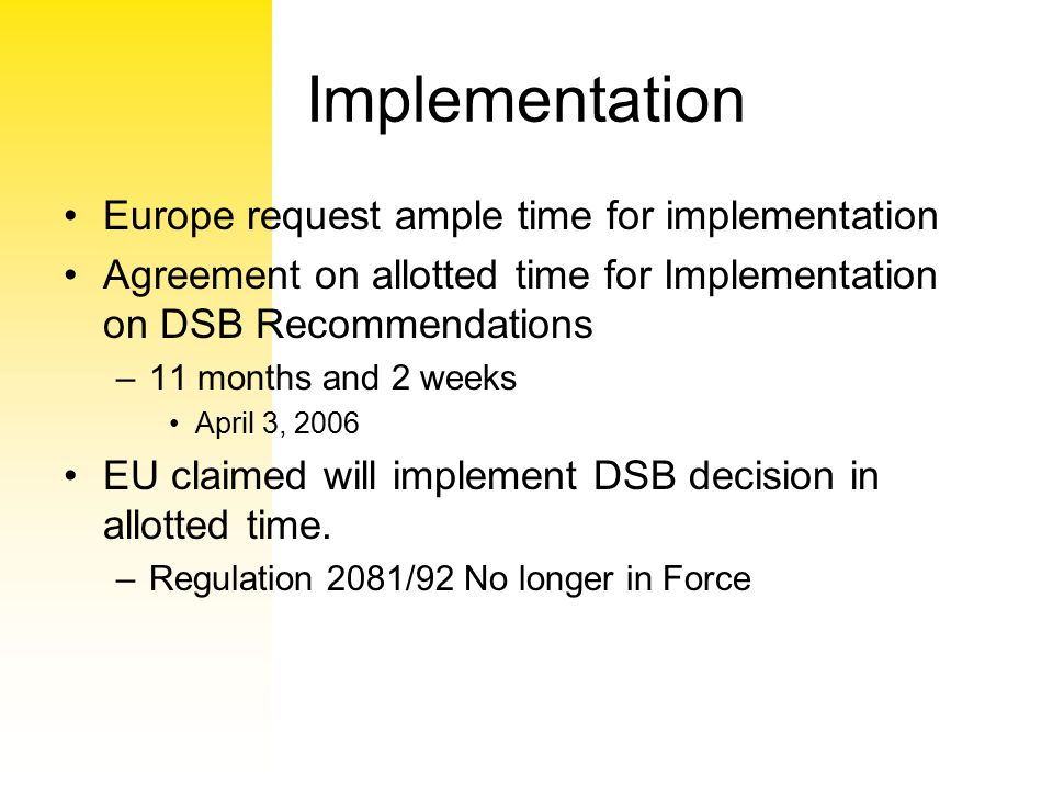 Implementation Europe request ample time for implementation