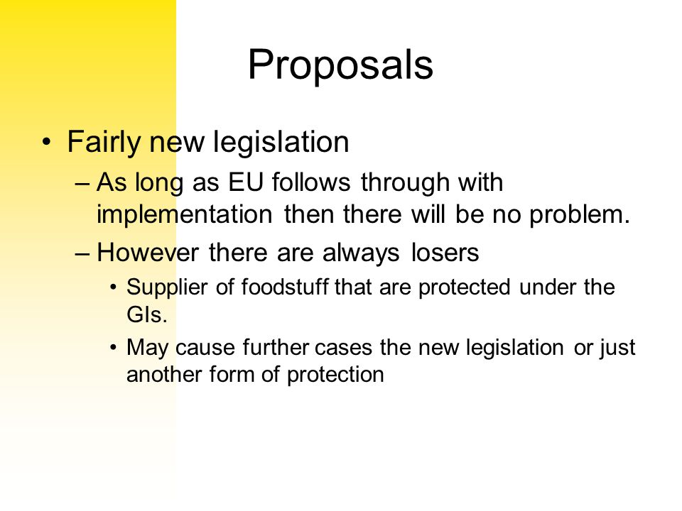 Proposals Fairly new legislation