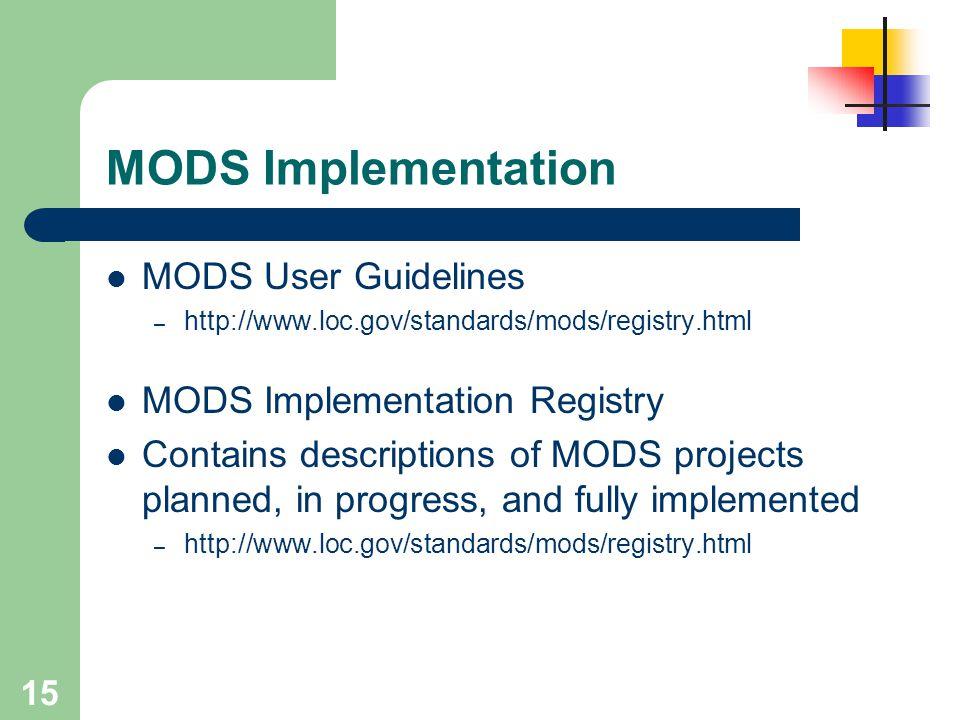 MODS Implementation MODS User Guidelines MODS Implementation Registry