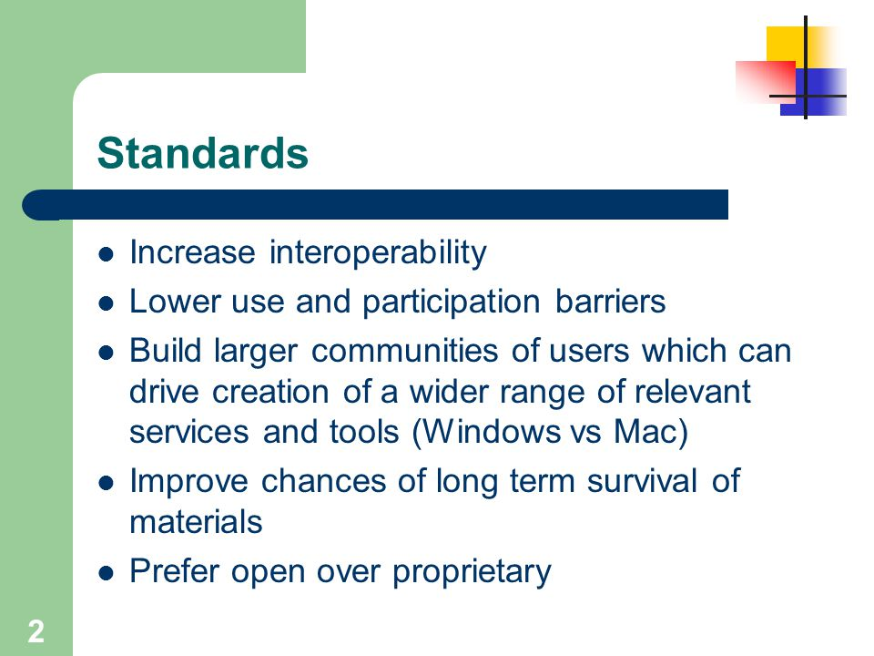 Standards Increase interoperability