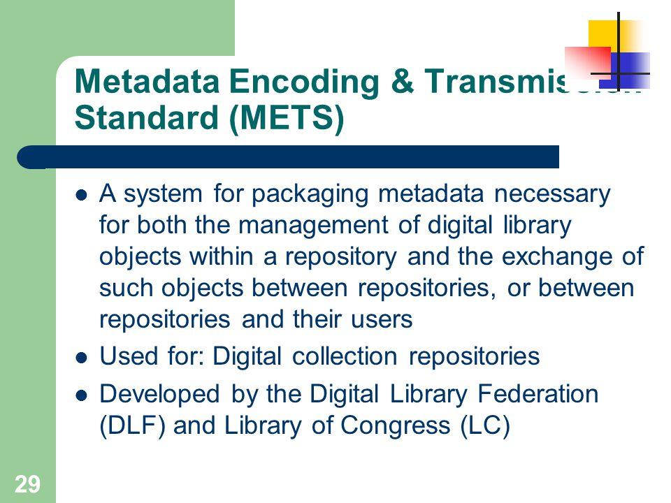 Metadata Encoding & Transmission Standard (METS)