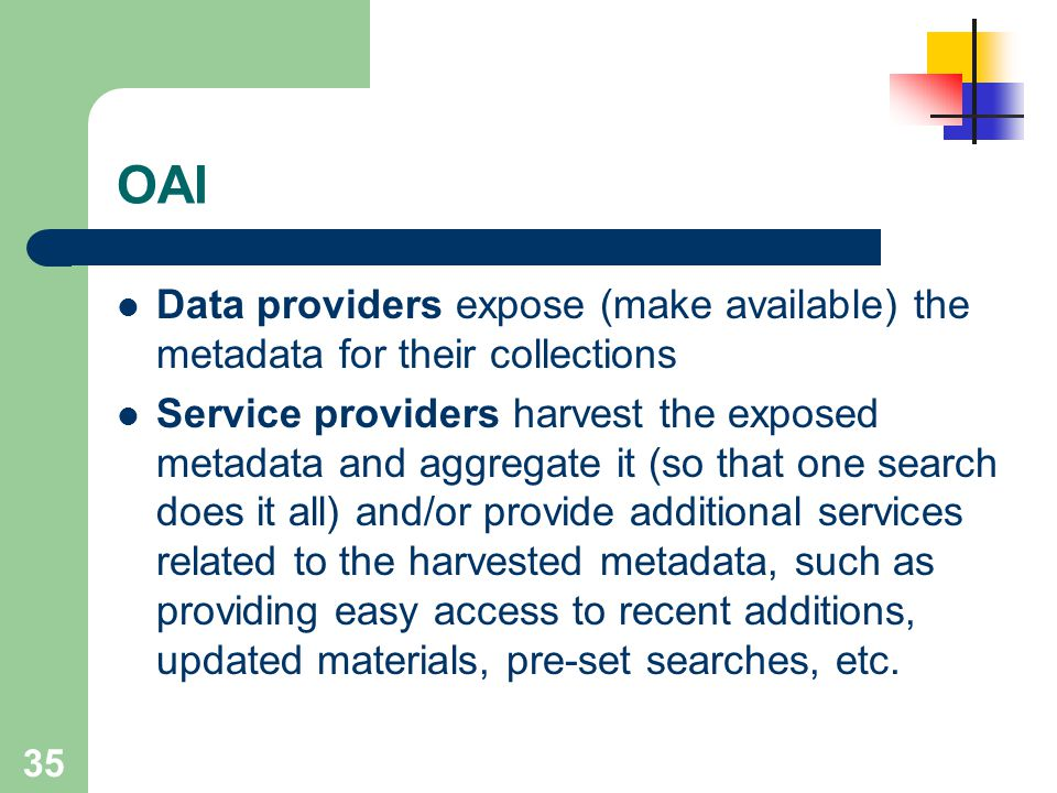 OAI Data providers expose (make available) the metadata for their collections.
