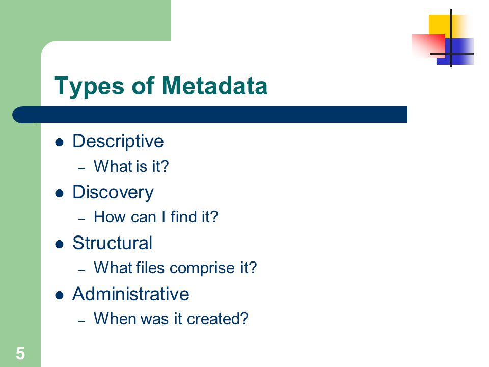 Types of Metadata Descriptive Discovery Structural Administrative