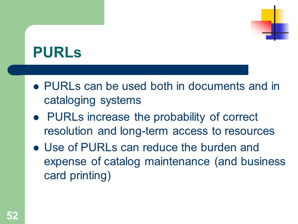 PURLs PURLs can be used both in documents and in cataloging systems