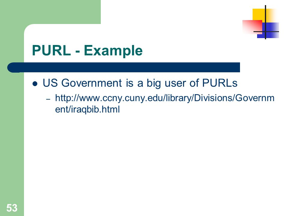 PURL - Example US Government is a big user of PURLs