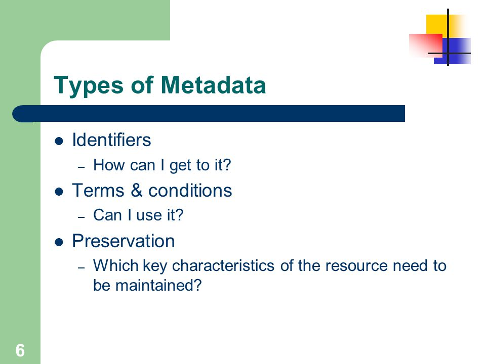 Types of Metadata Identifiers Terms & conditions Preservation