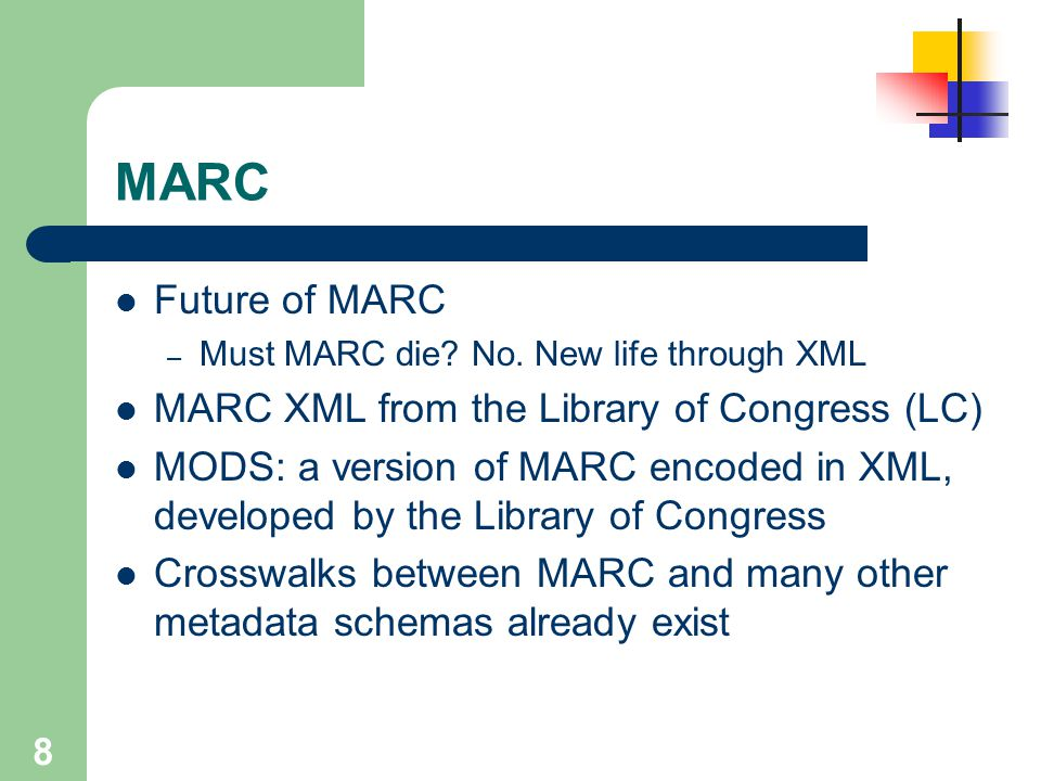 MARC Future of MARC MARC XML from the Library of Congress (LC)
