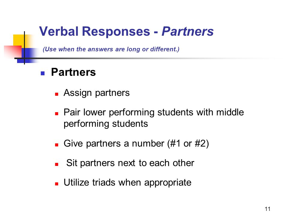 Verbal Responses - Partners (Use when the answers are long or different.)