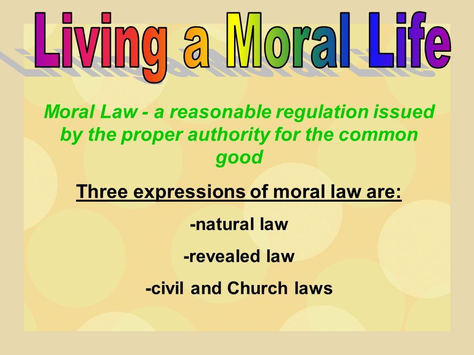 Three expressions of moral law are: