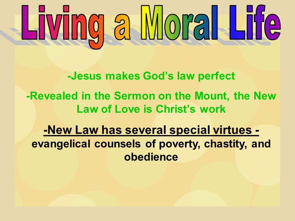 -Jesus makes God's law perfect