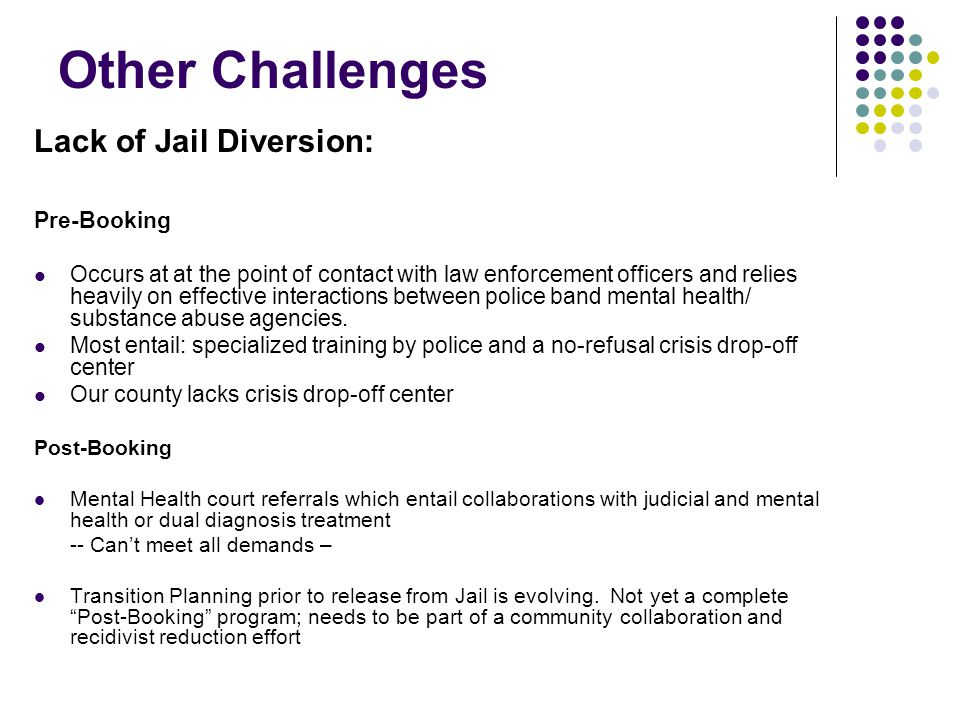 Other Challenges Lack of Jail Diversion: Pre-Booking
