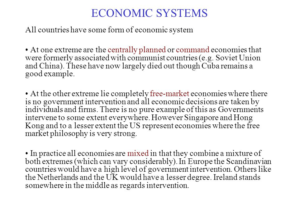 ECONOMIC SYSTEMS All countries have some form of economic system