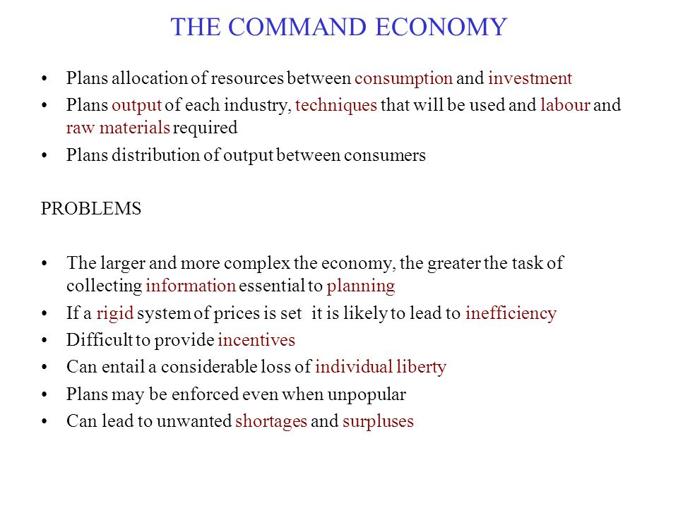 THE COMMAND ECONOMY Plans allocation of resources between consumption and investment.