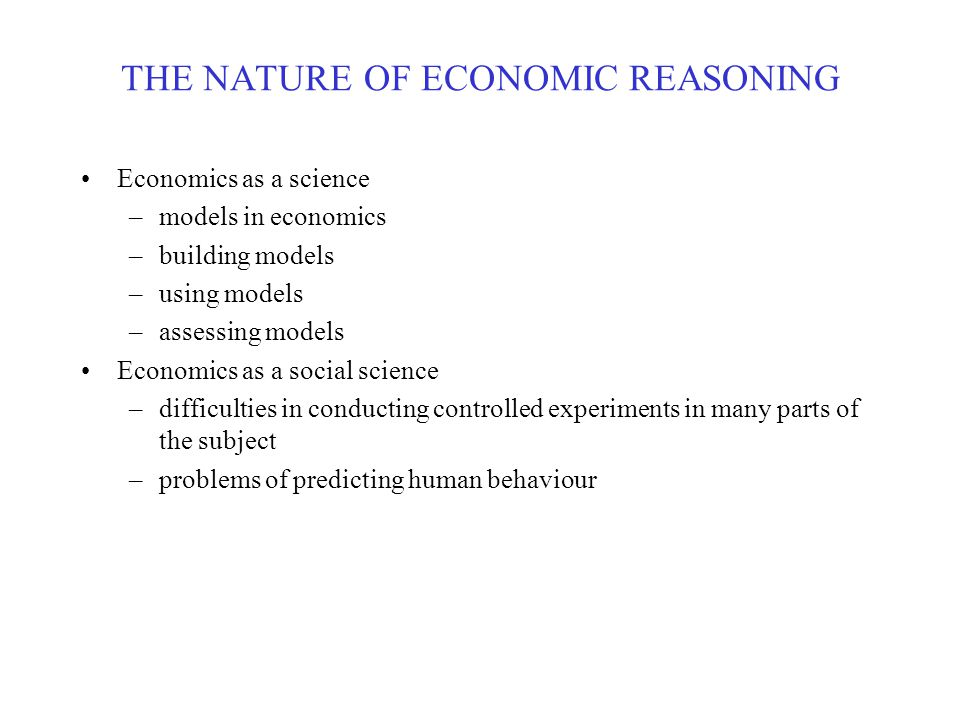 THE NATURE OF ECONOMIC REASONING