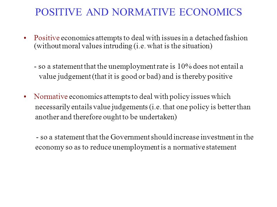 POSITIVE AND NORMATIVE ECONOMICS