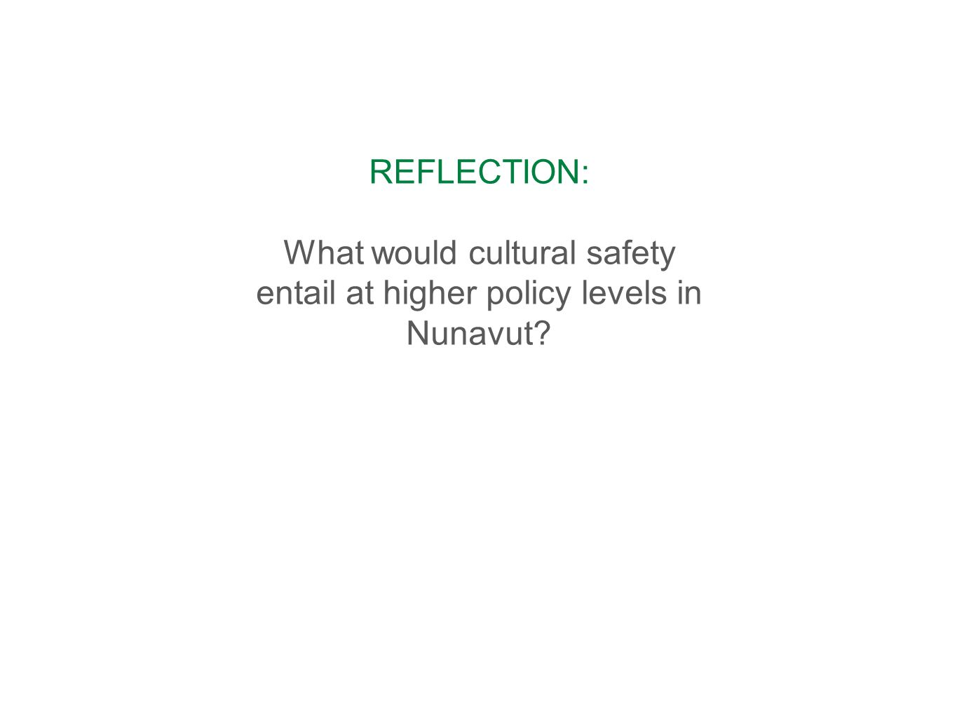 What would cultural safety entail at higher policy levels in Nunavut