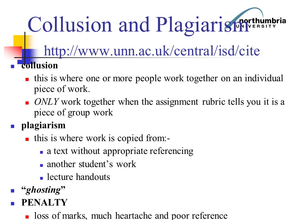 Collusion and Plagiarism http://www.unn.ac.uk/central/isd/cite