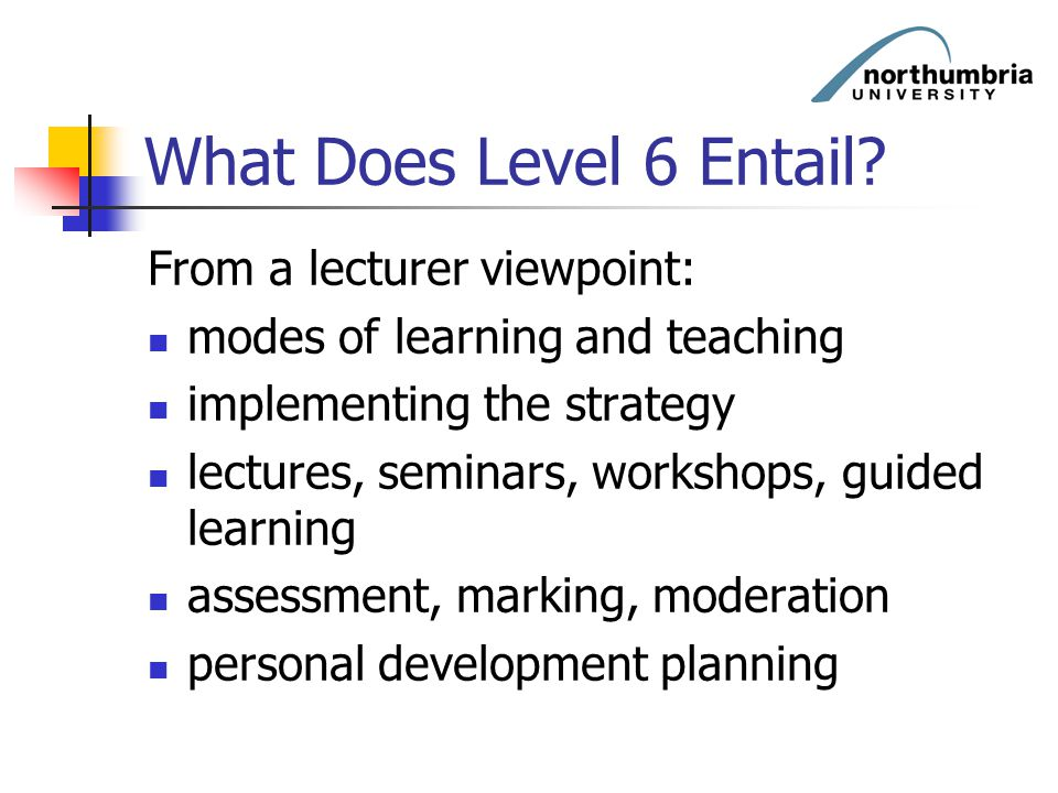 What Does Level 6 Entail From a lecturer viewpoint: