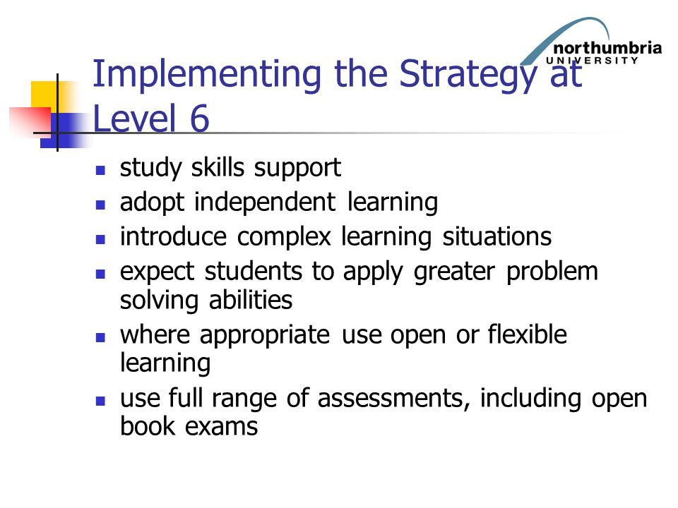 Implementing the Strategy at Level 6