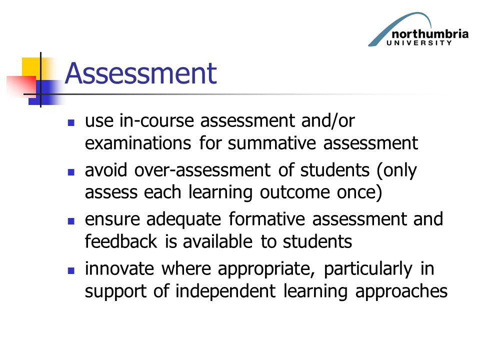 Assessment use in-course assessment and/or examinations for summative assessment.