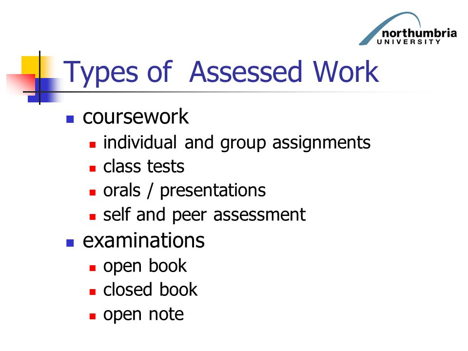 Types of Assessed Work coursework examinations