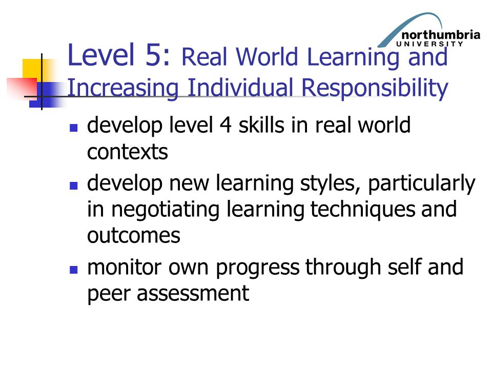 Level 5: Real World Learning and Increasing Individual Responsibility