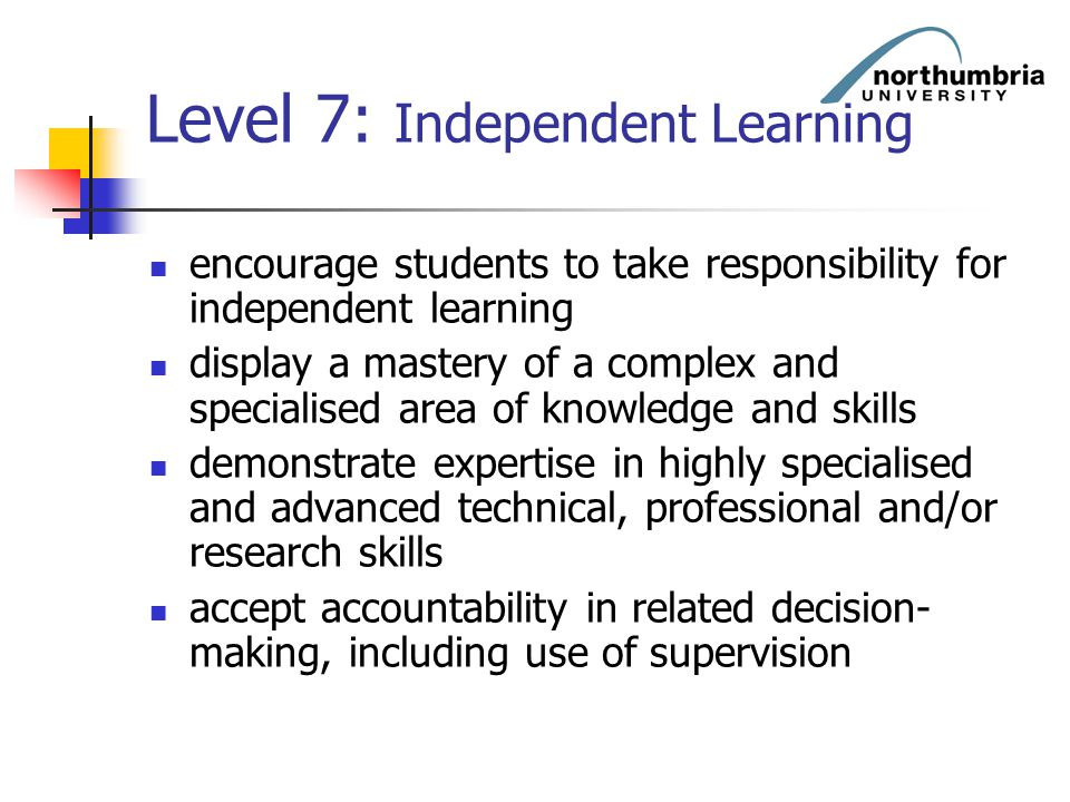 Level 7: Independent Learning